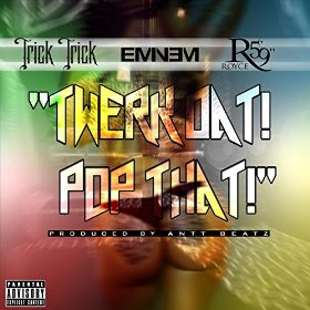 Eminem, Trick Trick, Twerk Dat Pop That, Royce Da 5´9´´, new
