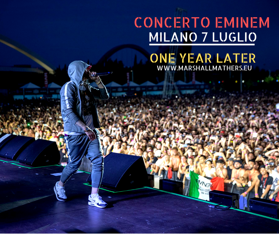 Concerto Eminem Milano 7 Luglio - ONE YEAR LATER