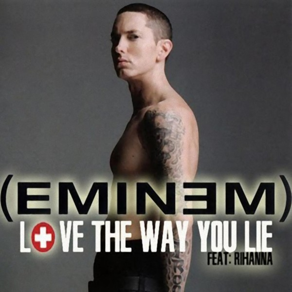 Eminem,Rihanna, Love The Way You Lie