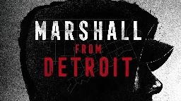 Rilasciato il trailer ufficiale del documentario Marshall From Detroit